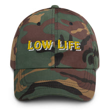 Load image into Gallery viewer, Low Life Dad Hat