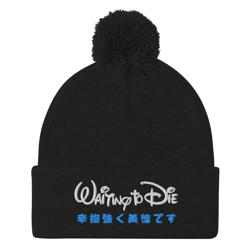 Waiting to Die Pom-Pom Beanie