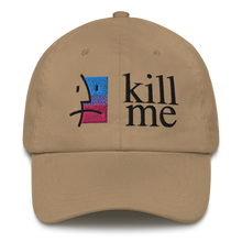 Load image into Gallery viewer, Kill Me Dad Hat