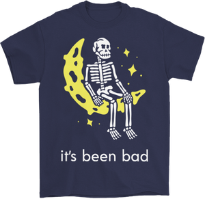 It's Been Bad T-Shirt