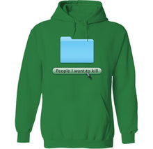 Load image into Gallery viewer, People I Want to Kill Hoodie
