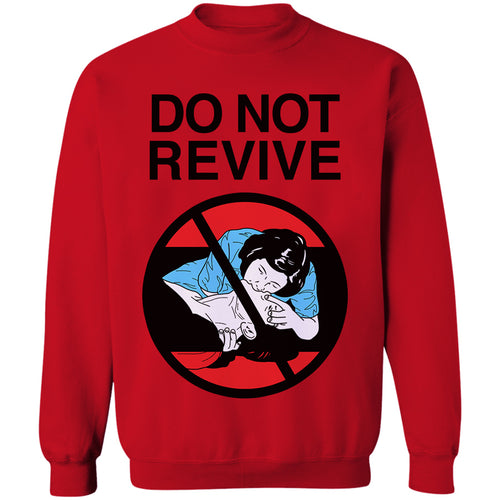 Do Not Revive Crewneck Sweatshirt