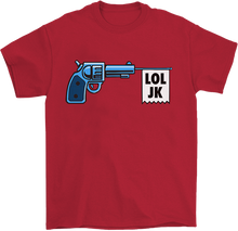 Load image into Gallery viewer, LOL jk T-Shirt