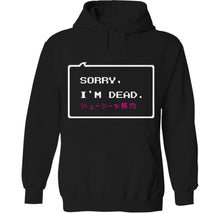 Load image into Gallery viewer, sorry im dead hoodie by palm treat