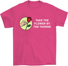 Load image into Gallery viewer, take the flower by the thorns tshirt