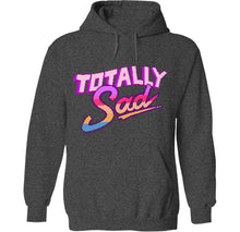 Load image into Gallery viewer, totally rad sad depressed space hoodie