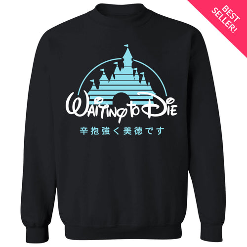 Waiting to Die Crewneck Sweatshirt