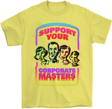 Load image into Gallery viewer, Support Your Corporate Masters T-Shirt