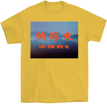 Load image into Gallery viewer, Come Drink With Me T-Shirt