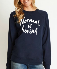 Normal is Boring Unisex Crew Neck Sweatshirt