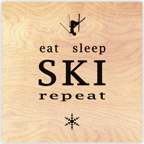 Eat - Sleep - SKI - repeat - Wood Print