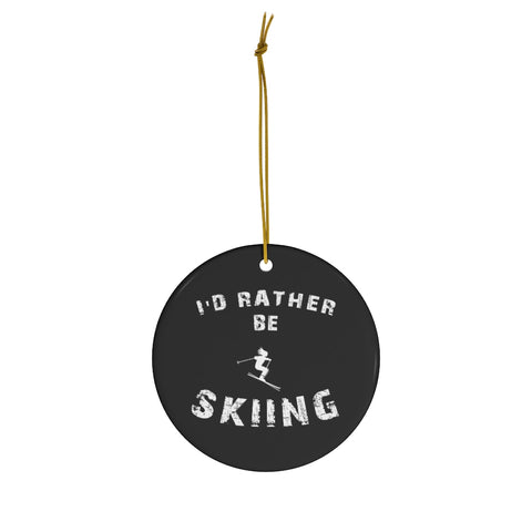 I'd rather be Skiing - Round Ceramic Ornament