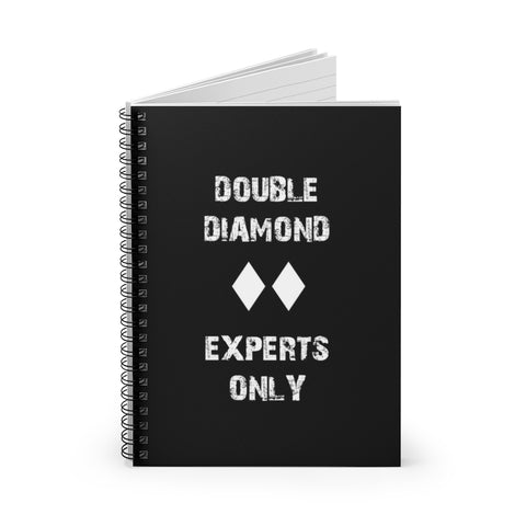 Double Diamond Experts Only - Spiral Notebook