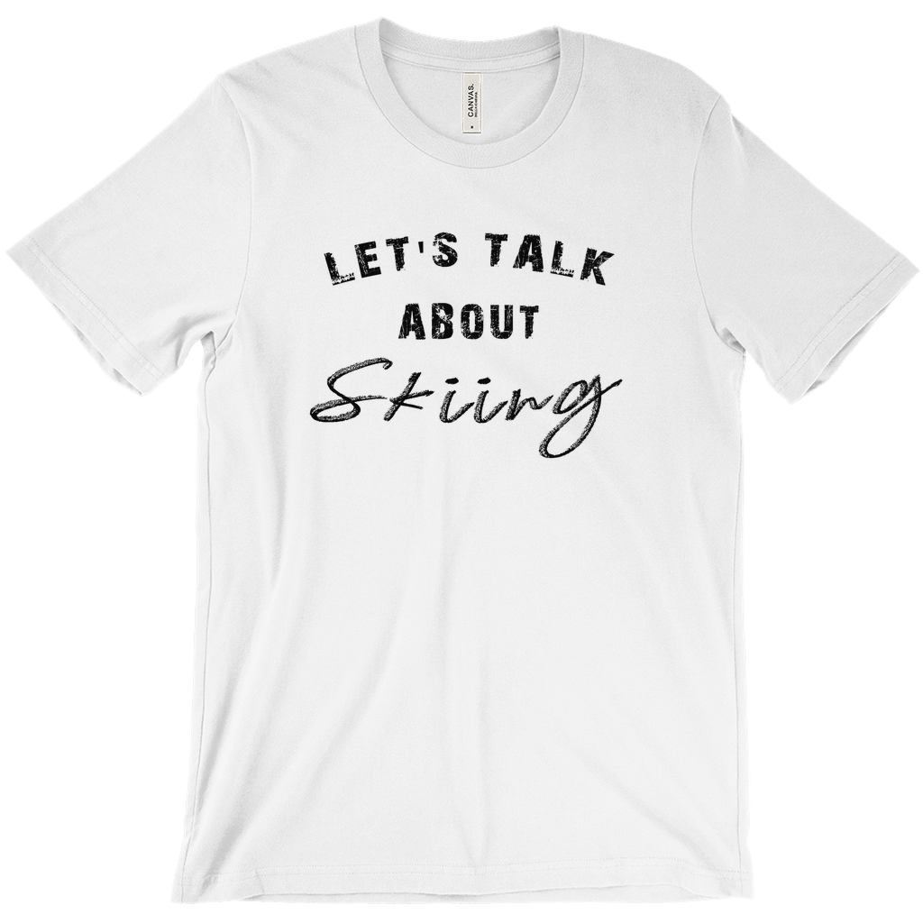 Let's Talk about Skiing - T-Shirt