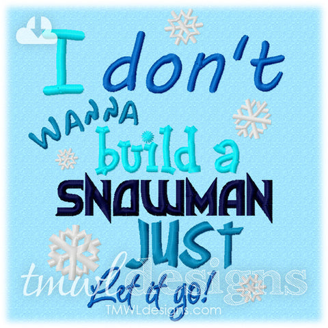 Don't Wanna Build A Snowman Embroidery