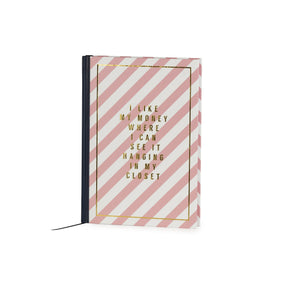 I Like My Money Where I Can See It Hanging In My Closet A5 Notebook - The Love Trees
