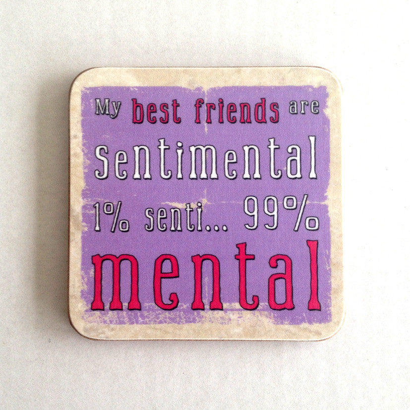 'My Best Friends Are Sentimental 1% Senti...99% Mental' Coaster - The Love Trees
