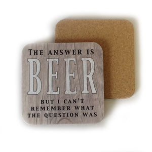 'The Answer Is Beer But I Can't Remember What The Question Was' Coaster - The Love Trees