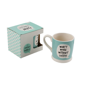Cheeky Bubbles 'Won't Work Without Coffee' Mug - The Love Trees