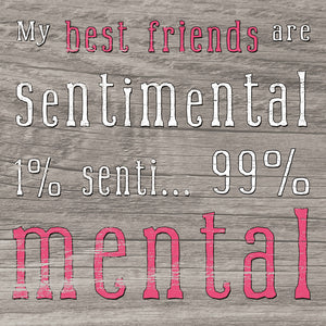 "'My Best Friends Are Sentimental 1% Senti...99% Mental' 6""x6"" Plaque - The Love Trees"