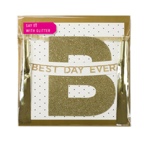 Say It With Glitter 'Best Day Ever' Banner - The Love Trees