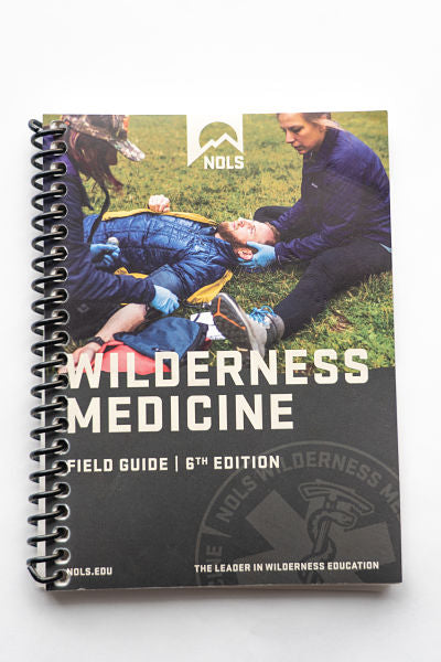 Wilderness Medicine Field Guide 6th Edition