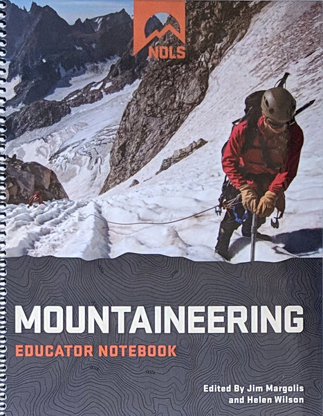 NOLS Mountaineering Educator Notebook