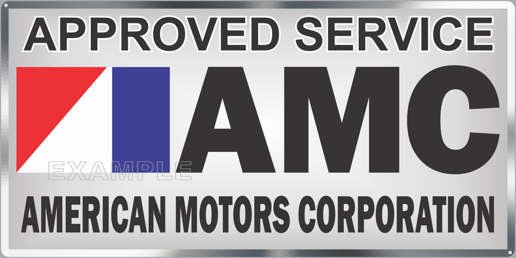 AMC AMERICAN MOTORS CORP APPROVED SERVICE DEALER SALES OLD SIGN REMAKE ALUMINUM CLAD SIGN VARIOUS SIZES
