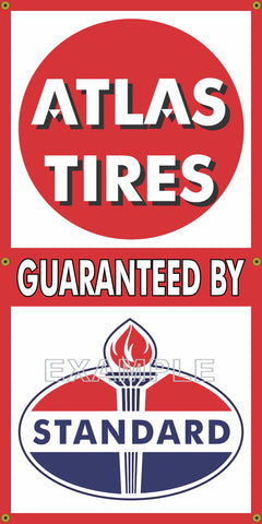 ATLAS TIRES GUARANTEED BY STANDARD GAS STATION VINTAGE OLD SCHOOL SIGN REMAKE BANNER SIGN ART MURAL 2' X 4'/3' X 6'