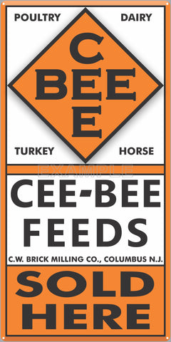 CEE BEE FEEDS FARM FEED STORE OLD SIGN REMAKE ALUMINUM CLAD SIGN VARIOUS SIZES