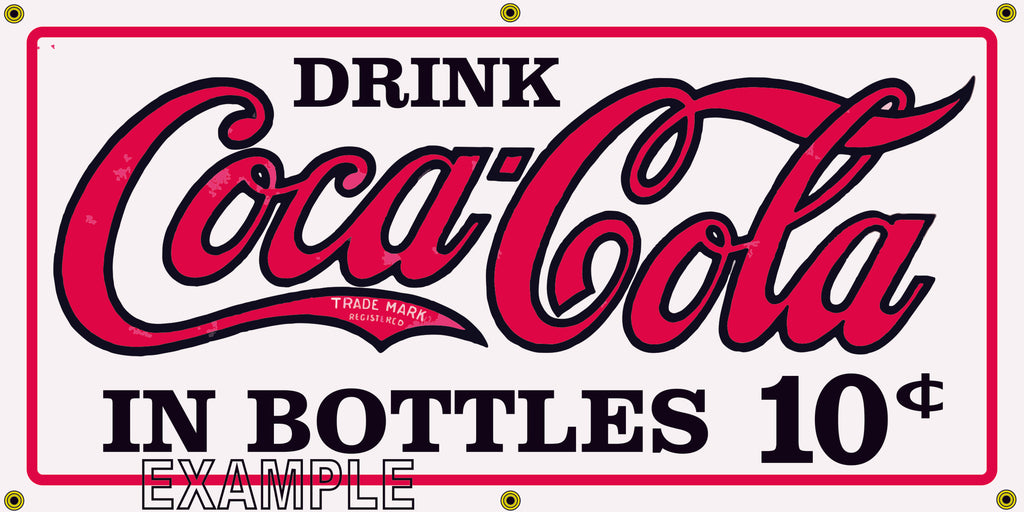 COCA COLA COKE IN BOTTLES 10 CENTS SODA POP VINTAGE OLD SCHOOL SIGN REMAKE BANNER SIGN ART MURAL 2' X 4'/3' X 6'