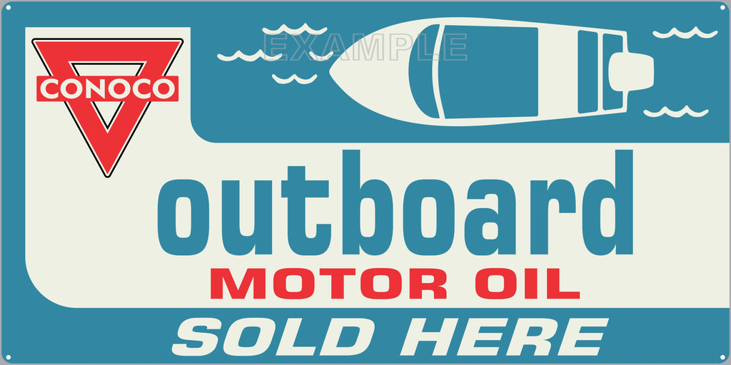 CONOCO OUTBOARD MOTOR OIL DEALER MARINE WATERCRAFT OLD SIGN REMAKE ALUMINUM CLAD SIGN VARIOUS SIZES