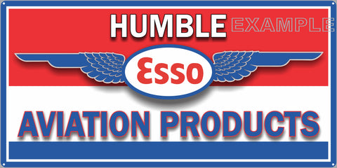 ESSO HUMBLE AVIATION PRODUCTS AIRPLANES AIRPORT AIRCRAFT DEALER OLD SIGN REMAKE ALUMINUM CLAD SIGN VARIOUS SIZES