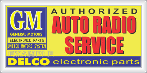 GM DELCO AUTO RADIO SERVICE DEALER AUTOMOTIVE REPAIR OLD SIGN REMAKE ALUMINUM CLAD SIGN VARIOUS SIZES