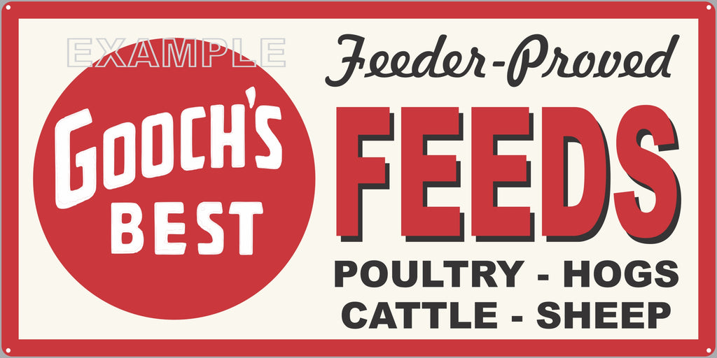 GOOCHS BEST FEEDS FARM FEED STORE OLD SIGN REMAKE ALUMINUM CLAD SIGN VARIOUS SIZES