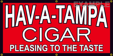 HAV-A-TAMPA CIGAR SHOP VINTAGE OLD SCHOOL SIGN REMAKE BANNER SIGN ART MURAL 2' X 4'/3' X 6'