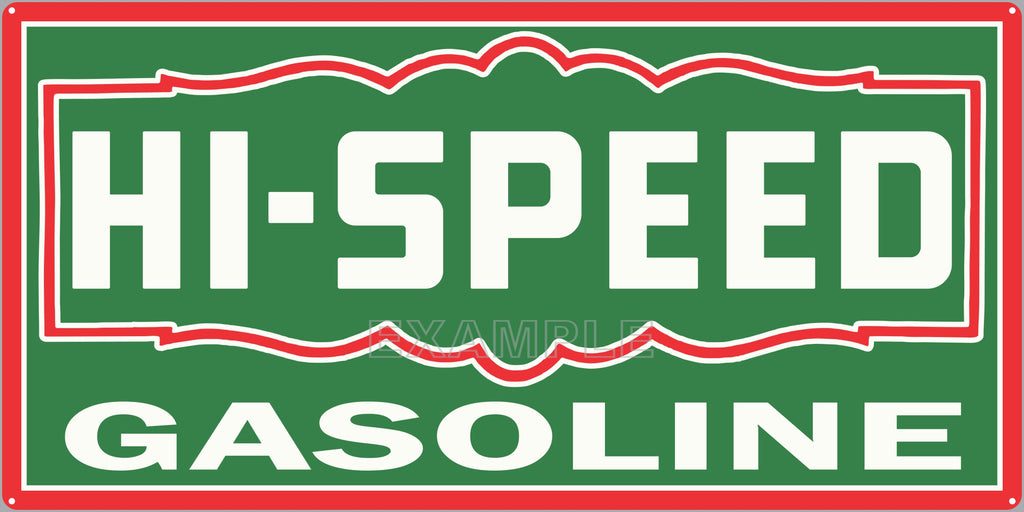 HI-SPEED GASOLINE GAS STATION SERVICE GASOLINE OLD SIGN REMAKE ALUMINUM CLAD SIGN VARIOUS SIZES