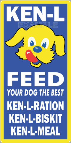 KEN-L FEED DOG FOOD FEED STORE OLD SIGN REMAKE ALUMINUM CLAD SIGN VARIOUS SIZES