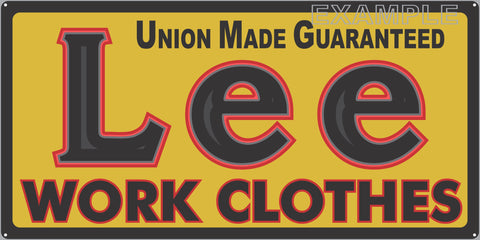 LEE WORK CLOTHES HARDWARE GENERAL STORE SIGN OLD REMAKE ALUMINUM CLAD SIGN VARIOUS SIZES