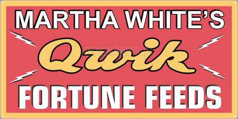 MARTHA WHITES QUICK FORTUNE FEEDS FARM FEED STORE OLD SIGN REMAKE ALUMINUM CLAD SIGN VARIOUS SIZES