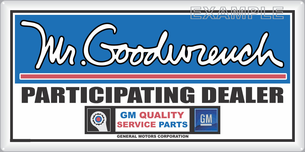MR GOODWRENCH GM GENERAL MOTORS APPROVED SERVICE PARTICIPATING DEALER SALES OLD SIGN REMAKE ALUMINUM CLAD SIGN VARIOUS SIZES