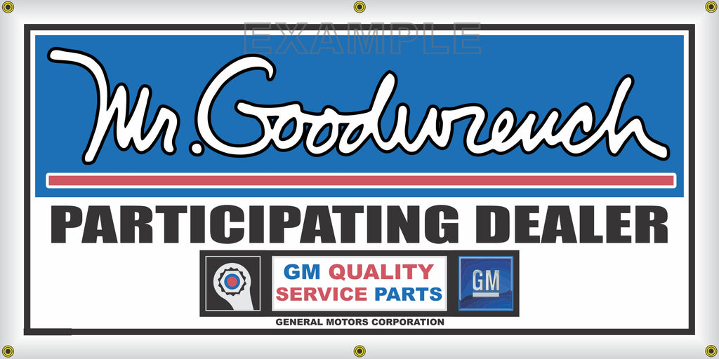 MR GOODWRENCH PARTICIPATING DEALER GM AUTO REPAIR VINTAGE OLD SCHOOL SIGN REMAKE BANNER SIGN ART MURAL 2' X 4'/3' X 6'