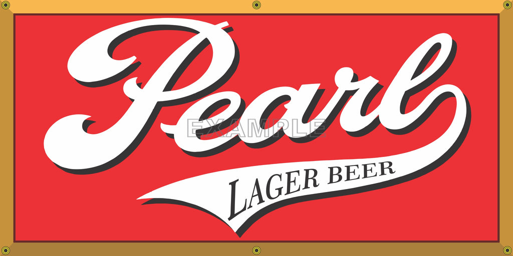 PEARL LAGER BEER OLD SCHOOL PUB BAR SIGN REMAKE BANNER SIGN ART MURAL 2' X 4'/3' X 6'