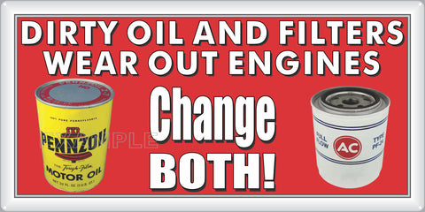 PENNZOIL AND AC FILTERS DIRTY OIL CHANGE BOTH DEALER AUTOMOTIVE REPAIR OLD SIGN REMAKE ALUMINUM CLAD SIGN VARIOUS SIZES