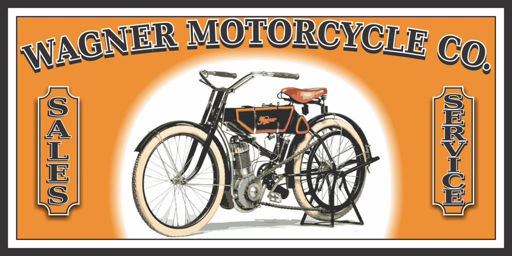 WAGNER MOTORCYCLE COMPANY VINTAGE MOTORCYCLE OLD SIGN REMAKE ALUMINUM CLAD SIGN VARIOUS SIZES