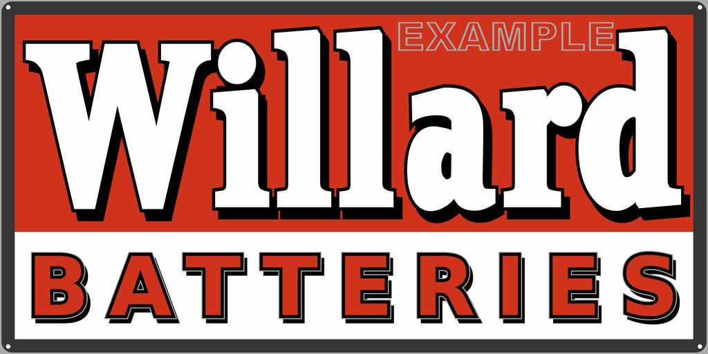 WILLARD BATTERY SERVICE CENTER GAS STATION AUTOMOBILE REPAIR DEALER OLD SIGN REMAKE ALUMINUM CLAD SIGN VARIOUS SIZES