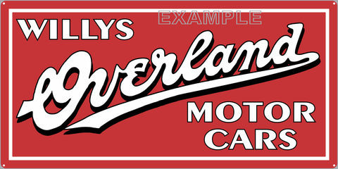 WILLYS OVERLAND MOTOR CARS AUTOMOBILE SALES DEALER OLD SIGN REMAKE ALUMINUM CLAD SIGN VARIOUS SIZES
