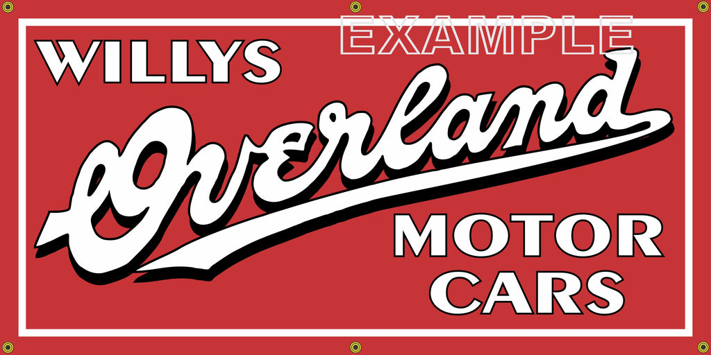 WILLYS OVERLAND MOTOR CARS DEALER VINTAGE OLD SCHOOL SIGN REMAKE BANNER SIGN ART MURAL 2' X 4'/3' X 6'