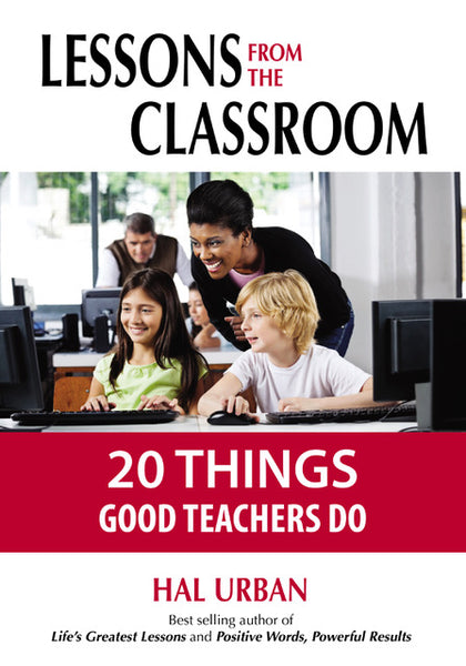 Lessons from the Classroom: 20 Things Good Teachers Do