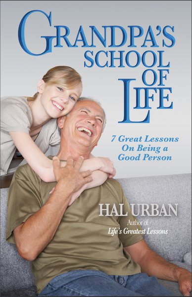 Grandpa's School of Life: 7 Great Lessons on Being a Good Person
